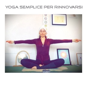Yoga semplice per rinnovarsi//Simple Yoga for Renewal